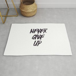 Never give up quote inspirational typography Rug