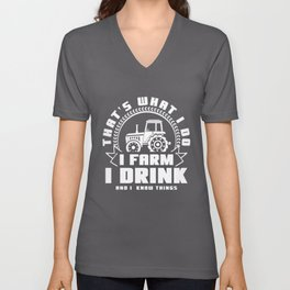 Thats What I Do I Farm I Drink And I Know Things Unisex V-Neck