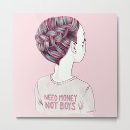 need money not boys Metal Print