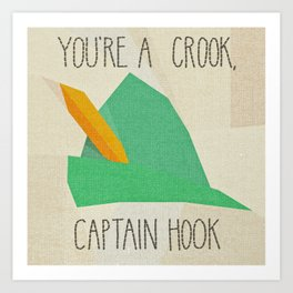 Arrested Development - you're a crook, captain hook Art Print