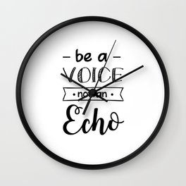 Be a voice mot an echo Wall Clock