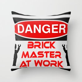 Danger Brick Master at Work Sign by Chillee Wilson Throw Pillow