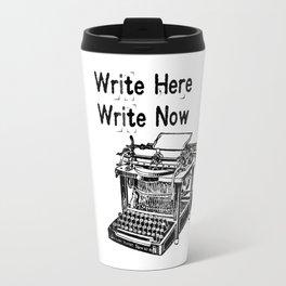 Write Here, Write Now Travel Mug