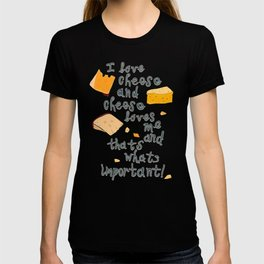 I love Cheese Cheese loves Me T-shirt