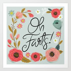 Pretty (not so) Sweary: Oh Farts Art Print