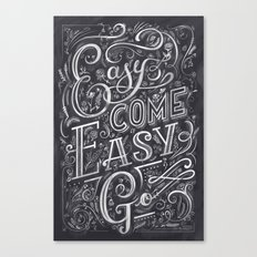 Easy Come Easy Go Canvas Print