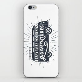 Say yes to new adventures iPhone Skin