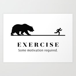 Exercise - Some Motivation Required Art Print