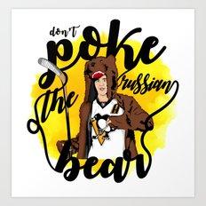 Don't Poke the Russian Bear Art Print