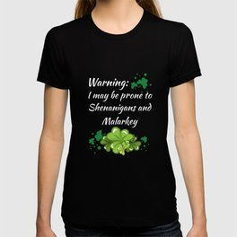 Warning Prone to Shenanigans and Malarkey T-Shirt T-shirt