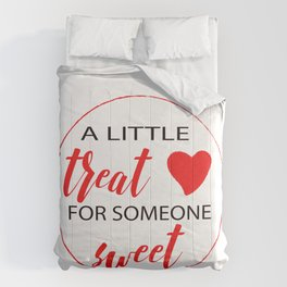 A Little Treat for Someone Sweet Comforters