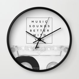 Music Sounds Better With You Wall Clock