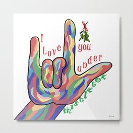 ASL I Love You Under Mistletoe Metal Print