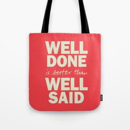 Well done is better than well said, inspirational Benjamin Franklin quote for motivation, work hard Tote Bag