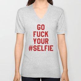 GO FUCK YOUR SELFIE (Red) Unisex V-Neck