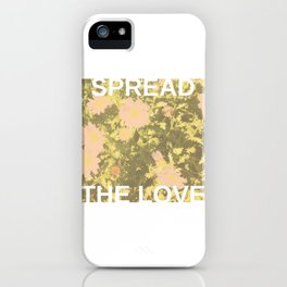 Spread the Love iPhone Case