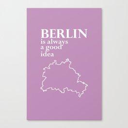 BERLIN is always a good idea Canvas Print