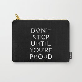 Don't Stop Until You're Proud motivational typography wall art home decor Carry-All Pouch