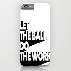 Let the ball do the work iPhone 6s Slim Case