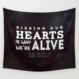 """Risking our hearts is why we're alive."" - Mike Royce to Kate Beckett Wall Tapestry"