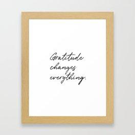 Gratitude Changes Everything Framed Art Print
