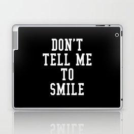Don't Tell Me To Smile (Black & White) Laptop & iPad Skin