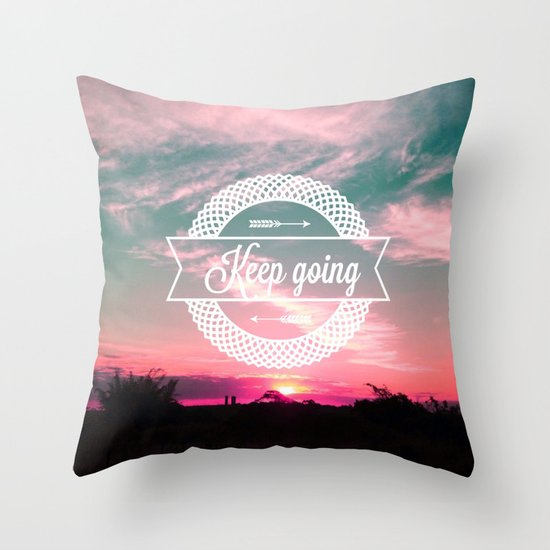 Keep going Throw Pillow