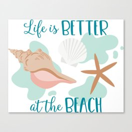 Shells - Life is Better at the Beach Canvas Print