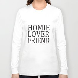 Homie Lover Friend Top Tumblr Fashion Swag Dope Fresh 90's Nas Homies Swag T-Shirts Long Sleeve T-shirt