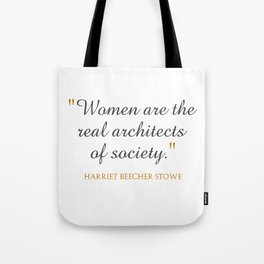 Women are the real architects of society Tote Bag