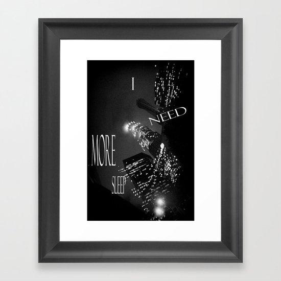 need more sleep Framed Art Print