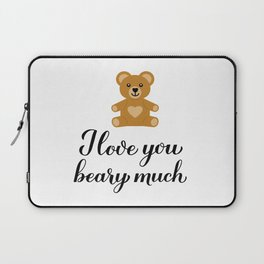 I love you beary much pun quote with cute cartoon bear Laptop Sleeve