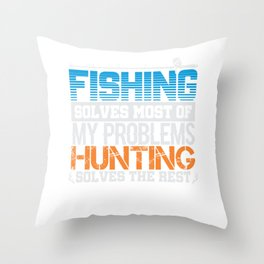 Fishing & Hunting Problem Solver Throw Pillow