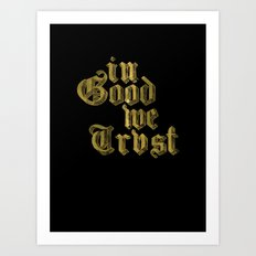 in Good we Trust Art Print