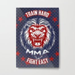 MMA Train Hard - Fight Easy, Mixed Martial Arts, Gym Metal Print