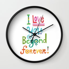 I Love You Beyond Forever - white Wall Clock