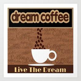 Coffee Dream Art Print