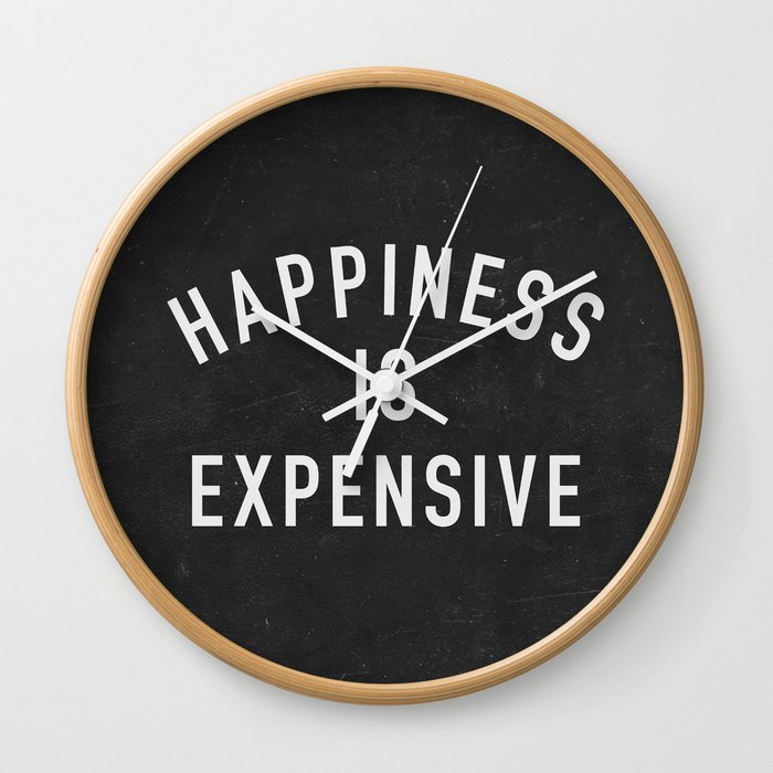 Exceptional Happiness Is Expensive Wall Clock
