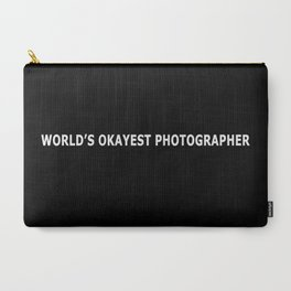 WORLD'S OKAYEST PHOTOGRAPHER Carry-All Pouch