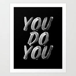 You Do You black and white monochrome typography poster design quote home wall bedroom decor Art Print