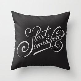 Start Somewhere Throw Pillow