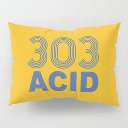 303 Acid Rave Quote Pillow Sham