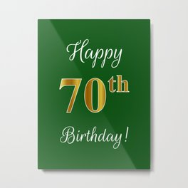 """Elegant """"Happy 70th Birthday!"""" With Faux/Imitation Gold-Inspired Color Pattern Number (on Green) Metal Print"""