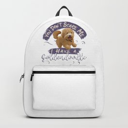 You Don't Scare Me, I Have a Goldendoodle Backpack