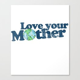 Vintage love your mother earth day Canvas Print