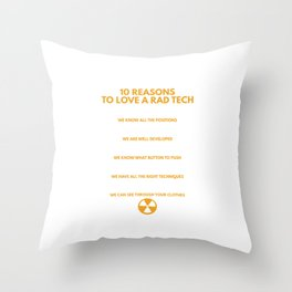 10 Reasons To Love A Rad Tech Funny Radio Technologist Doctor Specialist Gift Throw Pillow