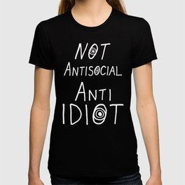 NOT Anti-Social Anti-Idiot - Dark BG T-shirt