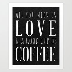 Love and Coffee Art Print