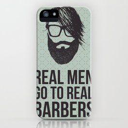 Real men go to real barbers iPhone Case