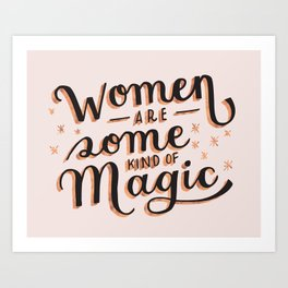 Women are Some Kind of Magic - The Princess Saves Herself in This One Art Print
